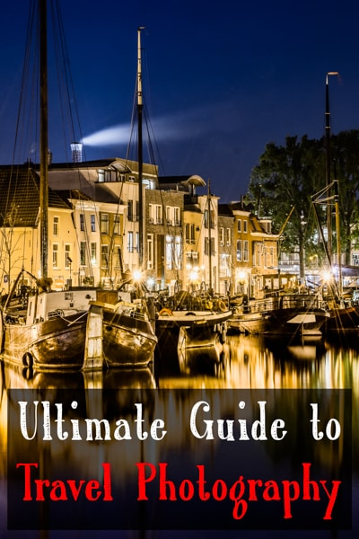 The Ultimate Guide to Travel Photography 2019 [from
