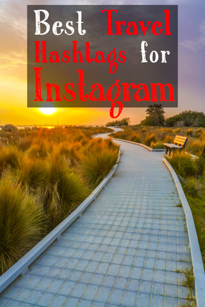 Best travel hashtags for Instagram in 2019 and how to use