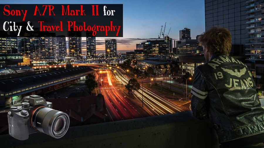 Sony A7R II for travel and city photography review - MEL365