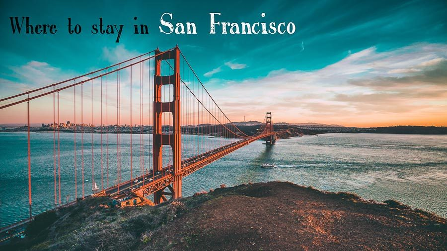 Best Places To Stay In San Francisco 2020 Best Areas Without A Car Or With It Mel365 Com Travel Photography
